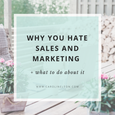 Why you hate sales & marketing (+ what to do about it)