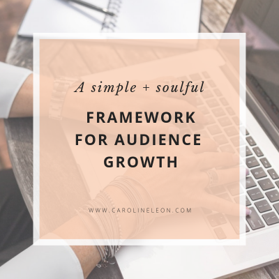 A Simple + Soulful Framework for Audience Growth