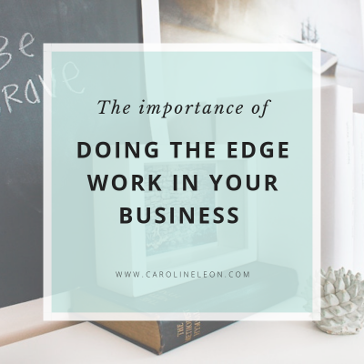 """Doing The """"Edge Work"""" in Your Business"""
