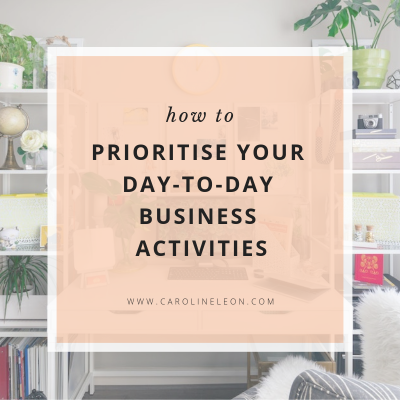 How To Prioritise Your Day-To-Day Business Activities