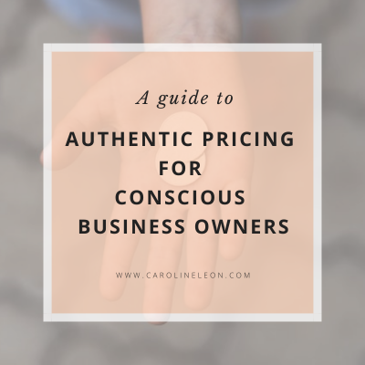 A Guide to Authentic Pricing for Conscious Business Owners