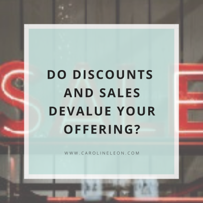 Do Discounts and Sales Devalue Your Offering?