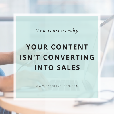 Ten reasons why Your Content Isn't Converting Into Sales