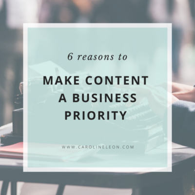 Six Reasons to Make Content a Business Priority