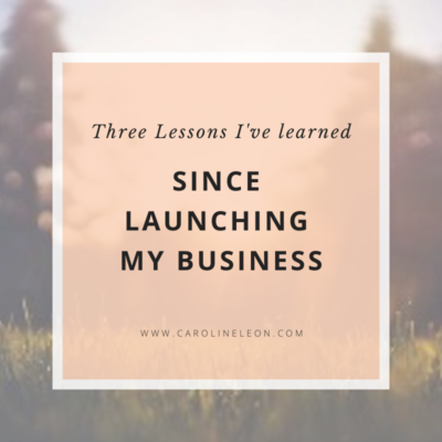 Three Lessons I've Learned Since Launching My Business