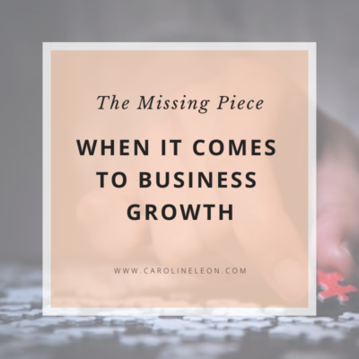 The Missing Piece When It Comes to Business Growth