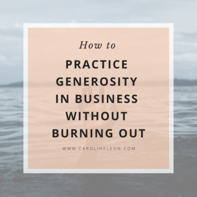 How to Practice Generosity in Business Without Burning Out