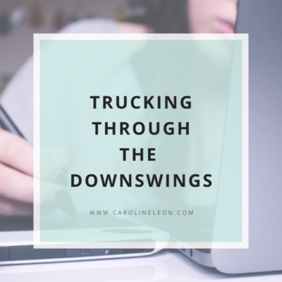 Trucking Through The Downswings