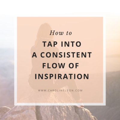 How To Tap Into A Consistent Flow Of Inspiration